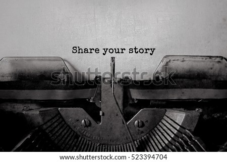 share your story typed words on ...