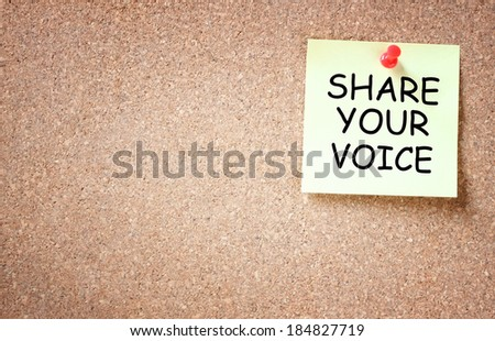 share your voice written over sticky. room for text