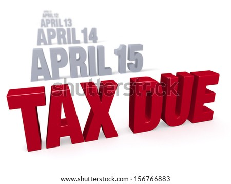 "Sharp focus on bold, red ""TAX DUE"" in front of a row of plain gray dates leading up to ""APRIL 15"" which fade into the distance. Isolated on white."
