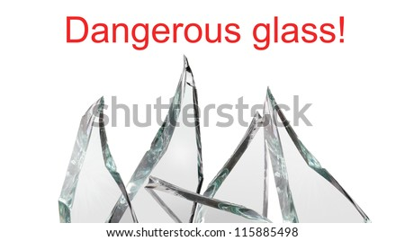 Sharp pieces of broken glass