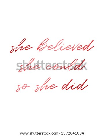 She believed she could so she did print. Rose gold print. Home decoration, typography poster. Typography poster in rose gold. Motivation and inspiration quote.