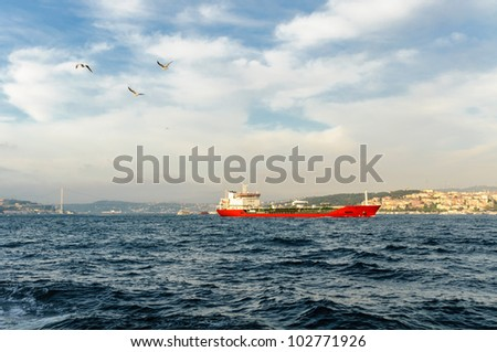 Ship passing Bosporus - Istanbul, Turkey
