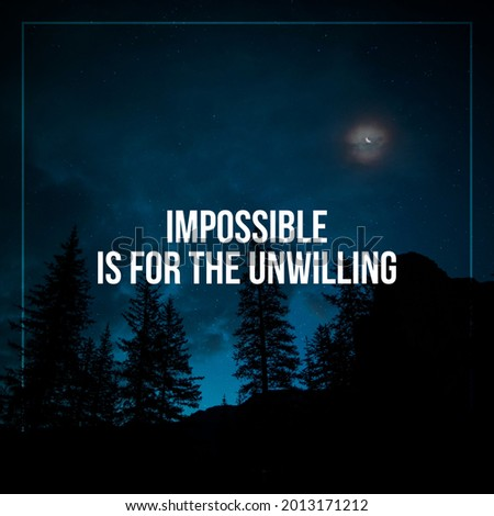 Short motivational and inspirational quotes for social media post. Impossible is for the unwilling. Foto stock ©