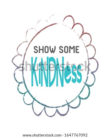 Show some kindness graphic in a flower shape whimsical illustration with glitter effect typography on a white background.  Great for awareness to be kind and anti-bullying topics.