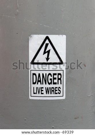 Sign, Danger - Live Wires