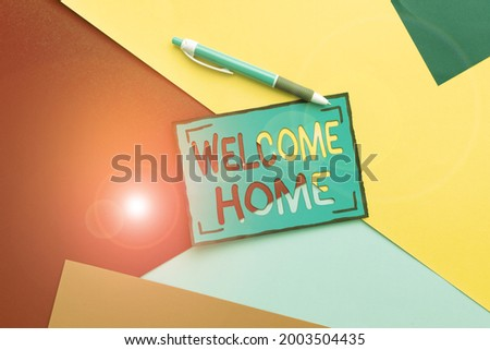 Sign displaying Welcome Home. Business concept Expression Greetings New Owners Domicile Doormat Entry Colorful Perpective Positive Thinking Creative Ideas And Inspirations Stock photo ©