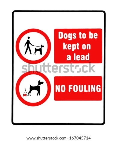 Sign.  Dogs to be kept on a lead and no fouling.