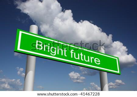 Sign for bright future