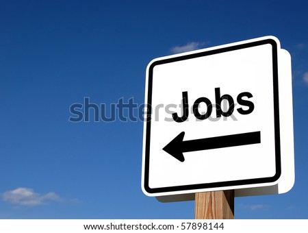 Sign indicating that jobs are this way