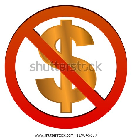 Sign no dollar on a white background - stock photo