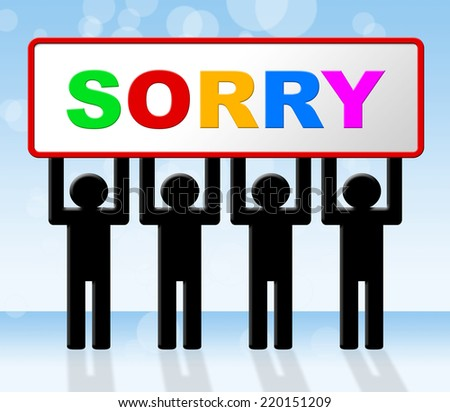 Sign Sorry Meaning Advertisement Apologetic And Regret