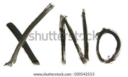 "Sign ""X"" and the word ""No"" is written by a paint. On a white background."