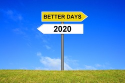 Signpost outside is showing Better Days after year 2020