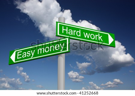 Signpost showing the way to easy money or hard work