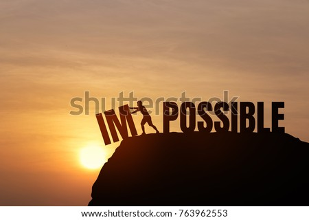 Silhouette man change impossible to possible text on Mountain, sky and sun light background. Business, success, challenge, motivation, achievement and possible concept.