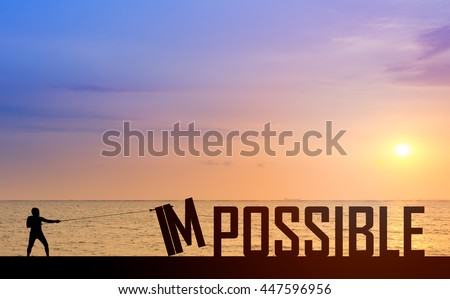 Silhouette man or businessman eliminate, improve, change impossible to possible text on the bridge in front of beautiful sunset and ocean and boat to success, challenge, motivation, achievement, goal