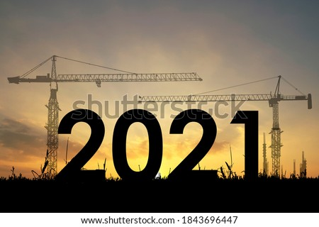 Silhouette of Construction to welcome the new year 2021