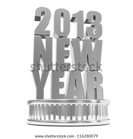 Silver New Year 2013 on a podium isolated on white background