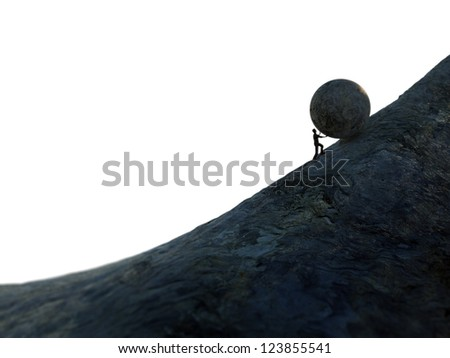 Sisyphus - man pushing a heavy bolder up hill.