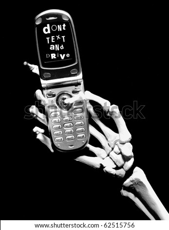 skeletal hand holds a cell phone - the screen reads Don't text and drive