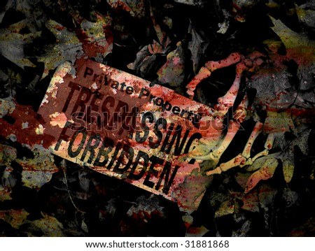 skeletal hand with trespassing forbidden sign, layered with textures of rust to give appearance of blood stains