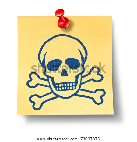 Skull and bones on yellow sticky office note representing the concept of danger and  hazard warnings.