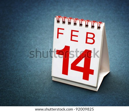 Small table calendar showing the date 14th of February, the VAlentines Day.