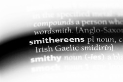 smithereens word in a dictionary. smithereens concept.