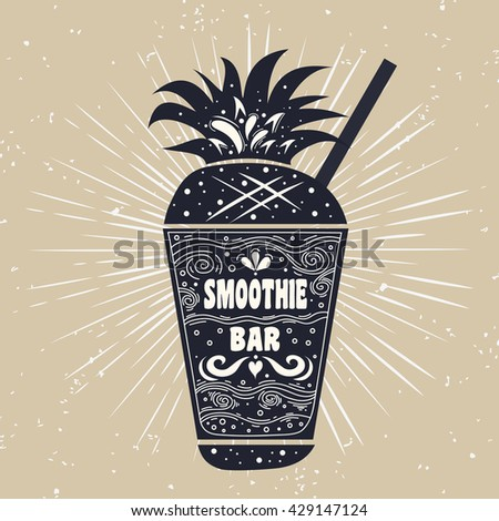 Smoothie. Vegan  typography poster with stylized cup. For print on T-shirts and bags, restaurant labels, signboards and menu. Inspirational and motivational typography.