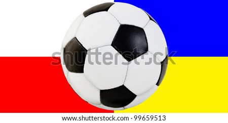 soccer ball on a background the flags of Ukraine and Poland.championship on football.EURO 2012. - stock photo