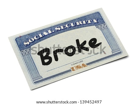 Social Security Card WIth the Word Broke Isolated on White Background.