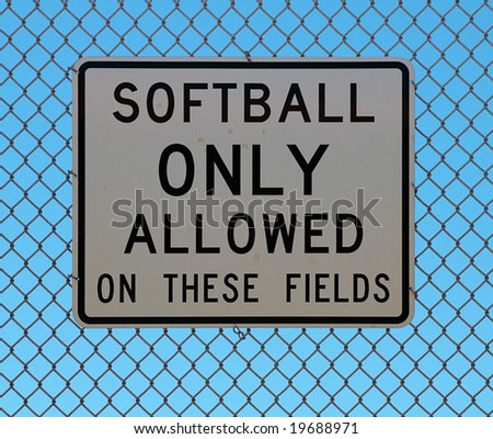 Softball Only sign.