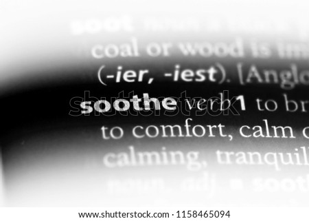 soothe word in a dictionary. soothe concept.