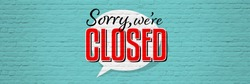 Sorry we are closed banner with graffiti effect