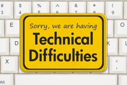 Sorry we are having Technical Difficulties message on a white keyboard
