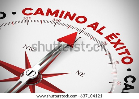 Spanish slogan 'camino al éxito' (road to success) on compass as motivation (3D Rendering) Foto stock ©