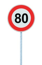 Speed Limit Zone Warning Road Sign, Isolated Prohibitive 80 Km Kilometre Eighty Kilometer Maximum Traffic Limitation Order, Red Circle, Large Detailed Closeup
