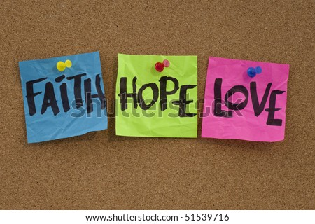 reminder or metaphysical concept - faith, hope and love handwritten on