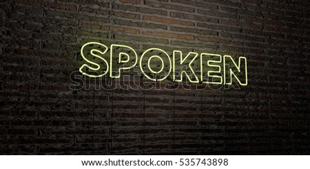 SPOKEN -Realistic Neon Sign on Brick Wall background - 3D rendered royalty free stock image. Can be used for online banner ads and direct mailers. Stock photo ©