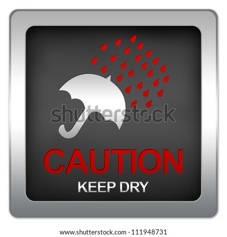 Square Black Metallic With Silver Border Plate For Caution Keep Dry Sign Isolated on White Background