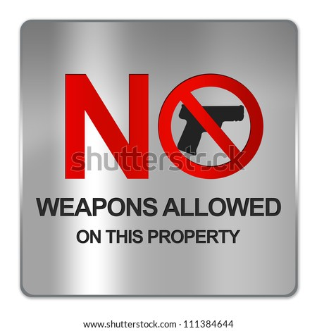 Square Silver Metallic Plate For No Weapons Allowed On This Property Sign Isolate on White Background - stock photo
