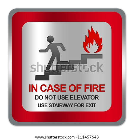 Square Silver Metallic With Red Border Plate For In Case Of Fire Do Not Use Elevator In Case Of Fire Use Stairway For Exit Sign Isolate on White Background