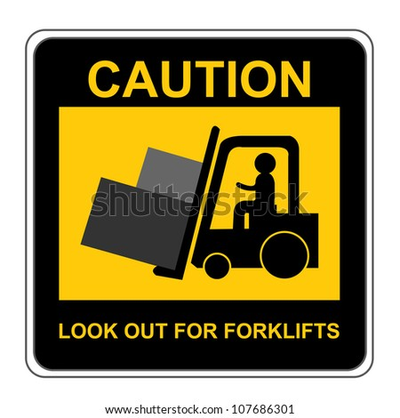 Square Yellow and Black Caution Look Out For Forklifts Sign Isolated on White Background