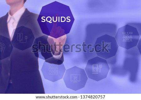 SQUIDS - technology and business concept #1374820757