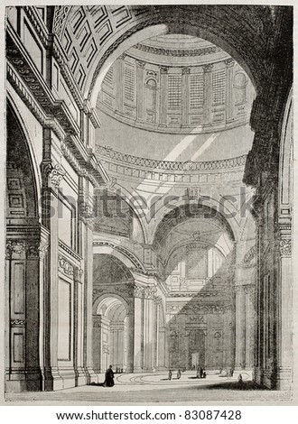 St Paul cathedral interior old view, London. By unidentified author, published on Magasin Pittoresque, Paris, 1840