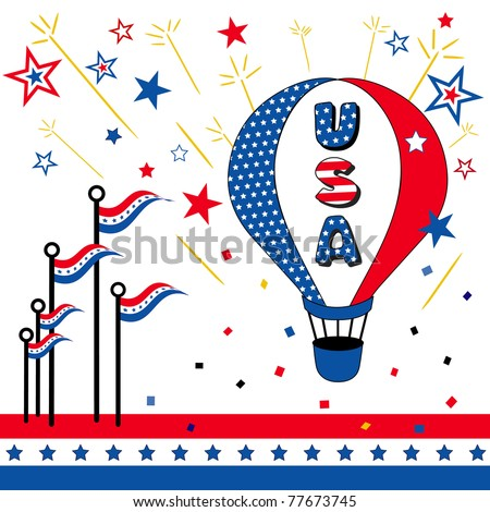 Stars & Stripes, USA, hot air balloon, flags, fireworks and bunting for patriotic holidays and celebrations: July 4th, Flag Day, Memorial Day, Veterans Day, Patriots Day.