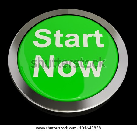 Start Now Green Button Meaning To Commence Immediately