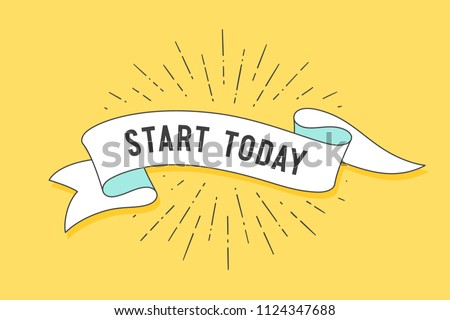 Start today. Vintage ribbon banner and drawing in old school style with text Start Today. Hand drawn design element. Old school vintage ribbon for motivation banners, posters, web. Illustration