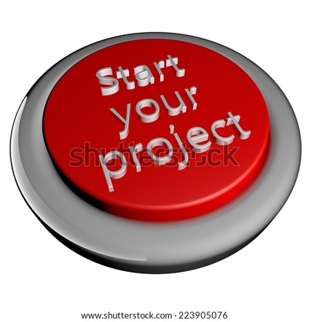 stock-photo-start-your-project-words-on-button-d-render-isolated-over-white-223905076.jpg