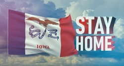 Stay home stay safe - letter typography 3D text for self quarantine times concept with flag of the states of USA. State of Iowa flag Pandemic 3D illustration.